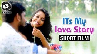Its My Love Story Telugu Short Film   Latest 2017 Telugu Short Films   Khelpedia