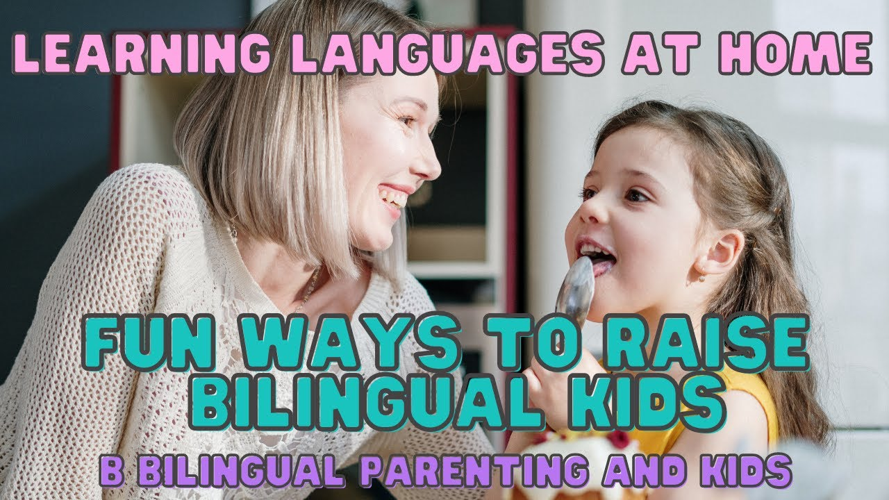 New Bilingual Parenting & Kids YouTube Channel: encourage multilingualism in children