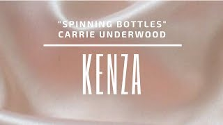 """""""Spinning Bottles"""" Carrie Underwood Cover by KENZA Video"""