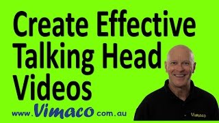 Create Effective Talking Head Videos
