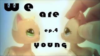 ✪We Are Young✪4th Ep. 1st Season~Littlest Pet Shop~