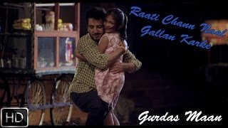 Raati Chann Naal Gallan Karkey | Gurdas Maan | Official Music Video