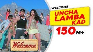 Uncha Lamba Kad - Welcome