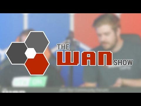 something something tech news something - The WAN Show Oct 19, 2018