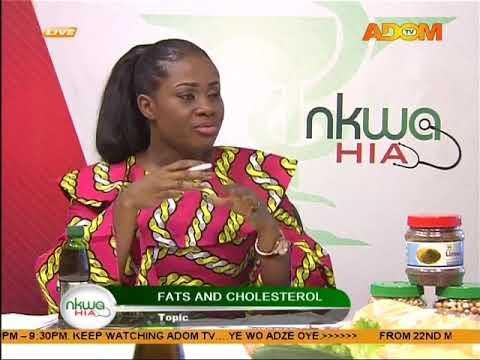Fats and cholesterol - Nkwa Hia on Adom TV (14-8-17)
