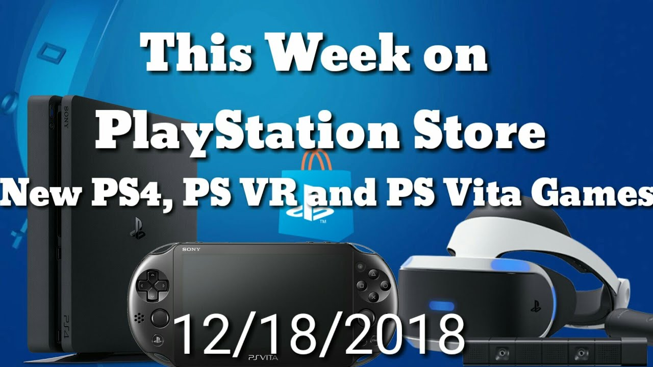New PS4, PS VR and PSVita Games for December 18, 2018