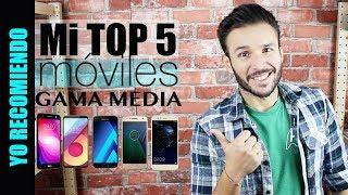 Teléfonos gama media 2018 - Los mejores que probé