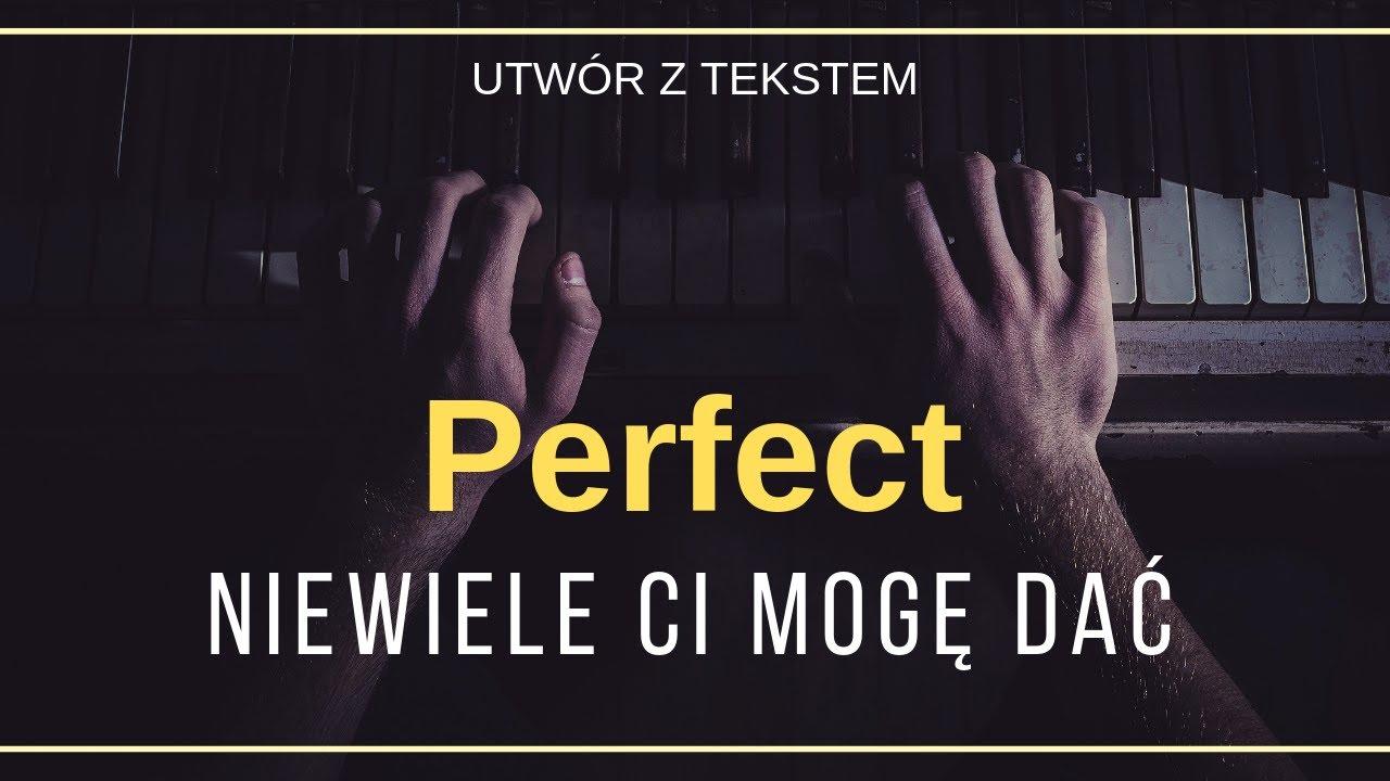 Perfect Niewiele Ci Moge Dac Tekst Slowa Napisy Youtube