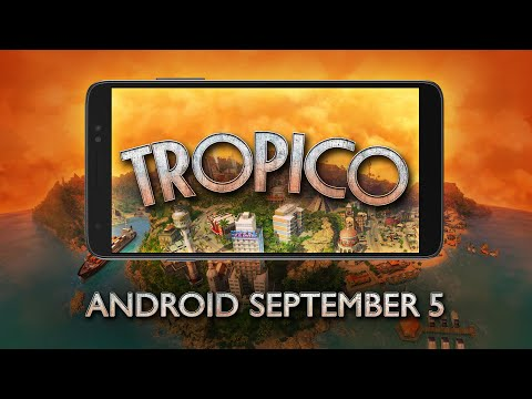 Tropico for Android – Coming September 5