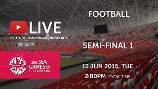 Football Semi-Final Myanmar vs Vietnam | 28th SEA Games Singapore 2015