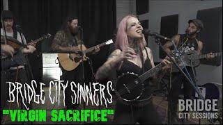 "Bridge City Sinners - ""Virgin Sacrifice"" // Live Video Session"
