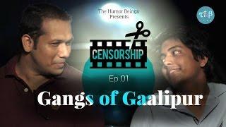 Censorship - Ep. 1 | Gangs of Gaalipur