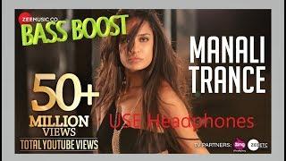 MANALI TRANCE Honney sing|3D|Bass Boost|HQ