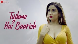 Tujhme Hai Baarish - Official Music Video | Sanjeev, Bhavya & Shraddha