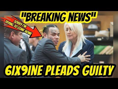 6ix9ine Pleads Guilty !!