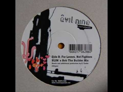 Evil Nine - For lovers, not fighters (Blim Remix)
