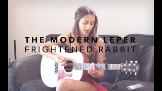 frightened rabbit the modern leper acoustic cover claudia stark