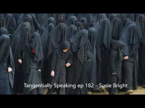 Tangentially SpeakingSusie Bright on the sex negative culture that is islam