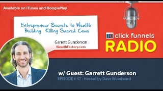 Garrett Gunderson, Entrepreneur Secrets to Wealth Building – Killing Sacred Cows