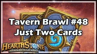 [Hearthstone] Tavern Brawl #48: Just Two Cards