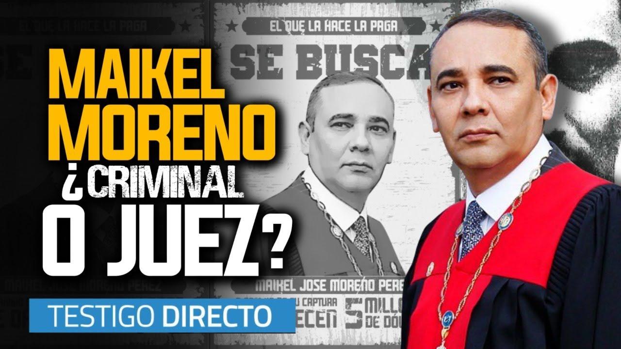 Maikel Moreno Pérez: 5 MILLONES DE DÓLARES por el Juez Supremo de Venezuela - Testigo Directo