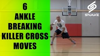Top 6 killer crossover moves! how to: between the legs best ankle breakers