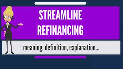 What is STREAMLINE REFINANCING? What does STREAMLINE REFINANCING mean?