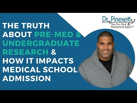 The Truth About Pre-med & Undergraduate Research & How It Impacts Medical School Admission