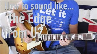 How to sound like the 'The Edge' from U2 - 'With Or Without You' Guitar Lesson