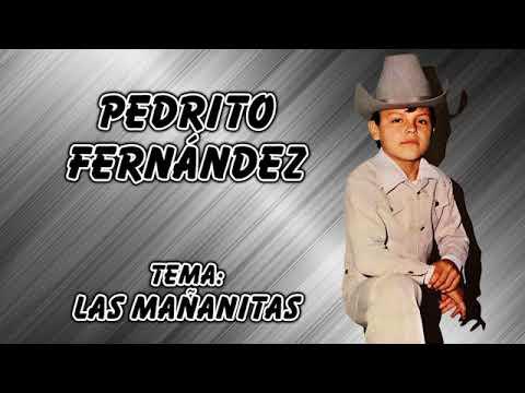 Pedrito Fernández - Las Mañanitas