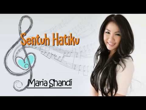 Lagu Rohani SENTUH HATIKU - MARIA SHANDI