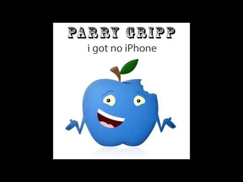 I Got No iPhone - Parry Gripp