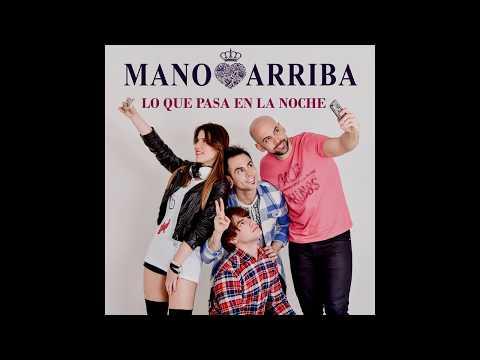 Mano Arriba - Lo que pasa en la Noche (Agu Lazarte Remix)