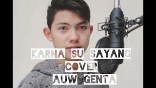 Download lagu Auw Genta  - Karna Su Sayang - Cover (Near Feat. Dian Sorowea)