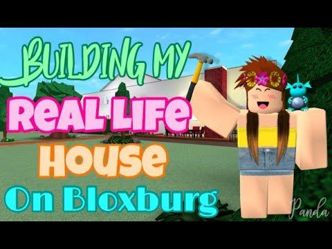 Building My REAL LIFE HOUSE On BLOXBURG