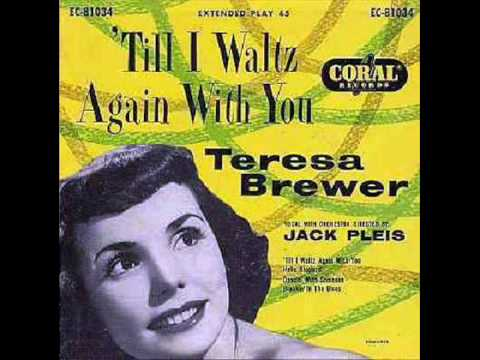 Teresa Brewer - Till I Waltz Again With You (1953)