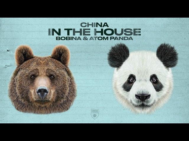 Bobina & Atom Panda - China in the House