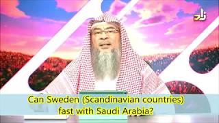 Can Muslims in Sweden(Scandinavian countries)break fast according to Saudi Arabia - Assim al hakeem