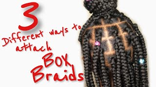 HOW TO: BOX BRAIDS TUTORIAL   Rubber Band Method   3 DIFFERENT ways to ATTACH BOX BRAIDS