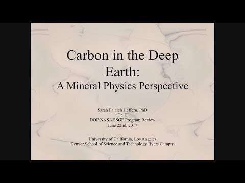DOE NNSA SSGF 2017: Carbon in the Deep Earth: A Mineral Physics Perspective