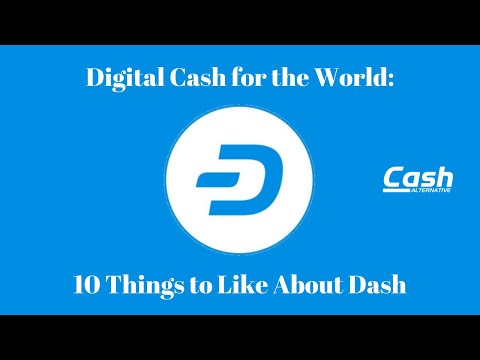Digital Cash For The World: 10 Things To Like About Dash