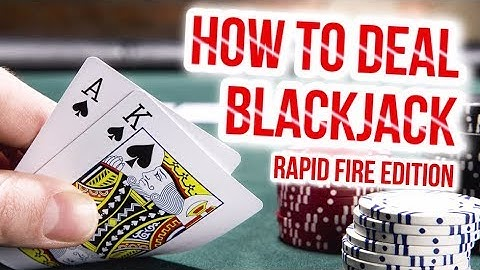 HOW TO BECOME A BLACKJACK DEALER - Blackjack Dealer Skills