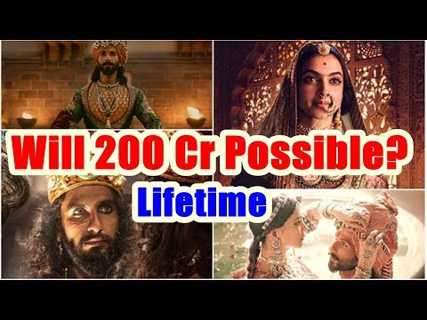 Will Padmaavat Movie Collect 200 Crores Lifetime?
