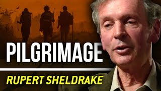 PILGRIMAGE TO INNER PEACE - Rupert Sheldrake