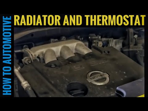 How to Replace a Radiator and Thermostat on a 2003-2007 Nissan Murano