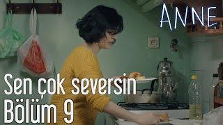Anne 9. Bölüm - Sen Çok Seversin