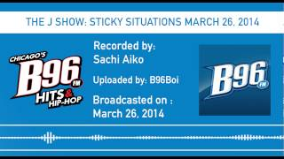 THE J SHOW: STICKY SITUATIONS MARCH 26, 2014