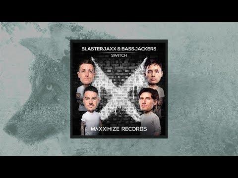 Blasterjaxx & Bassjackers - Switch (Extended MIx)