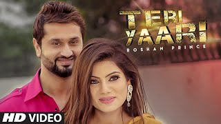 "Roshan Prince ""TERI YAARI"" Video Song 