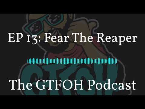 """EP 13 """"Fear The Reaper"""""""
